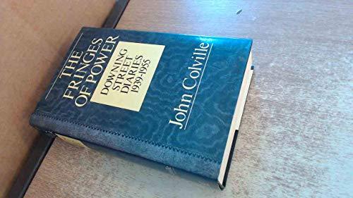 The Fringes of Power By Sir John Rupert Colville