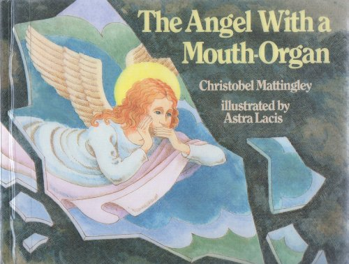Angel With A Mouth-Organ By Christobel Mattingley
