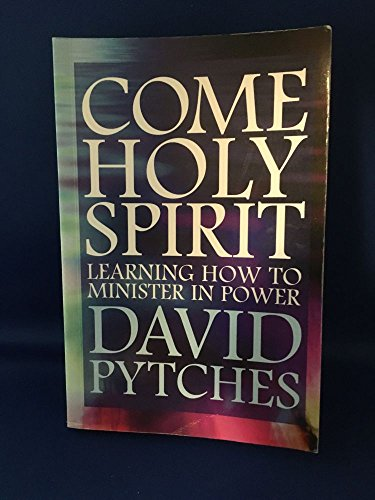 Come Holy Spirit By David Pytches