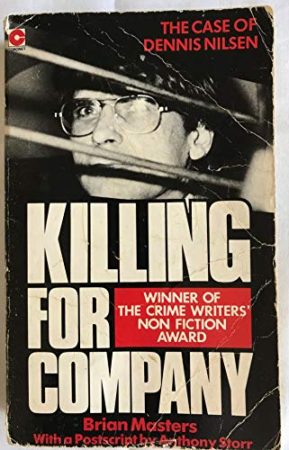 Killing for Company: Case of Dennis Nilsen by Brian Masters