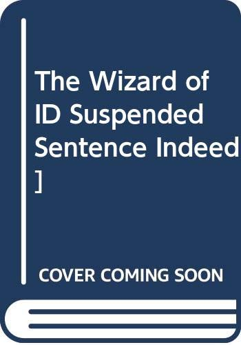 The Wizard of ID Suspended Sentence Indeed] By Johnny Hart