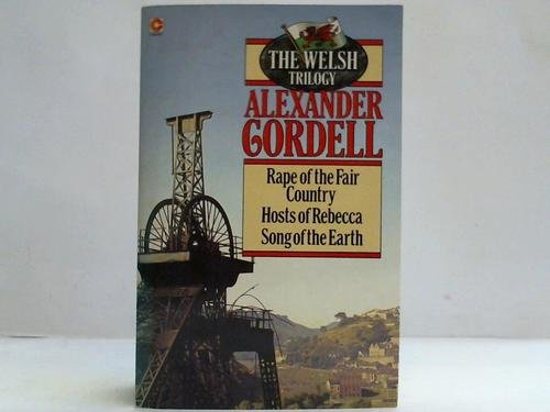 The Welsh Trilogy By Alexander Cordell