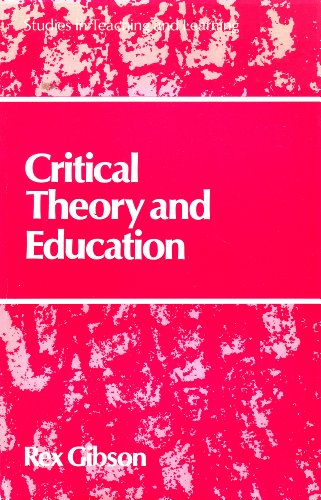 Critical Theory and Education By Rex Gibson