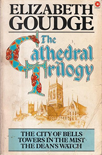The Cathedral Trilogy By Elizabeth Goudge