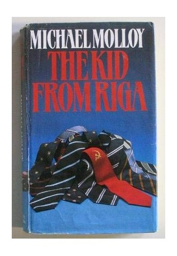 The Kid from Riga By Michael Molloy