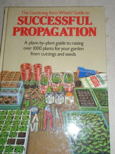 Gardening/Which? Plant Propog By Alistair Ayres