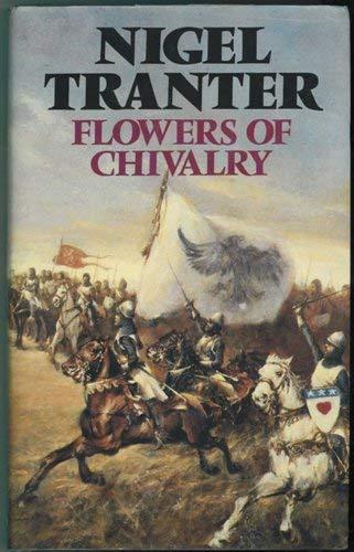 Flowers of Chivalry By Nigel Tranter