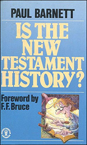 Is the New Testament History? By Paul H. Barrett
