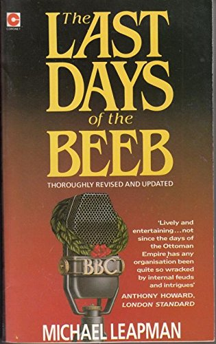 The Last Days of the Beeb By Michael Leapman
