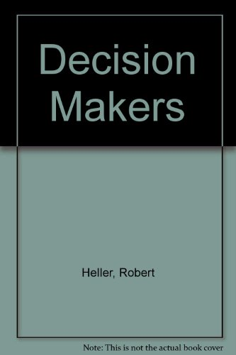 Decision Makers By Robert Heller