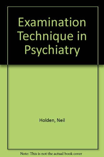Examination Technique in Psychiatry By Neil Holden