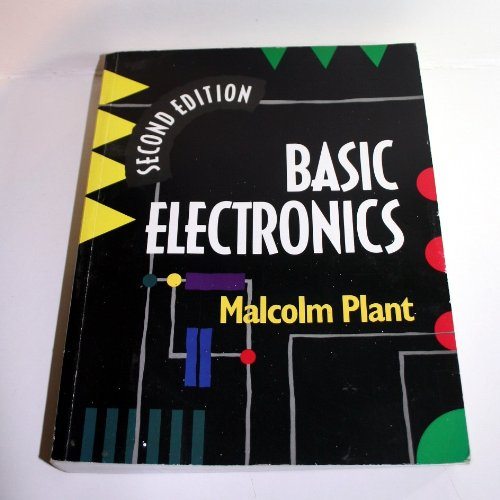 Basic Electronics Complete Volume 2nd Edn By M. Plant