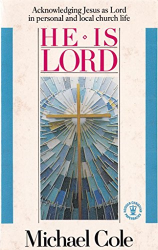 He is Lord By Michael Cole