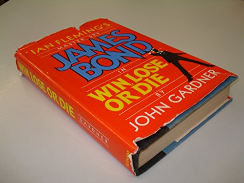 Win, Lose or Die By John Gardner