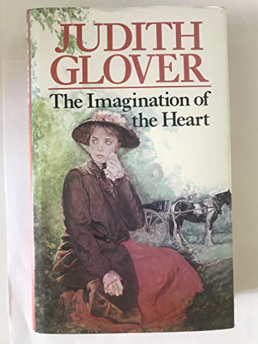 The Imagination of the Heart By Judith Glover