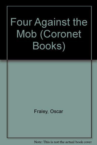 Four Against the Mob By Oscar Fraley