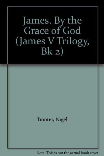 James, by the Grace of God By Nigel Tranter