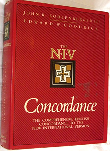 The NIV Complete Concordance By Edited by Edward W. Goodrick