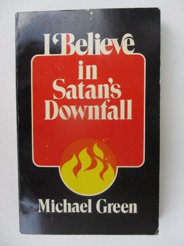 I Believe in Satan's Downfall by Michael Green