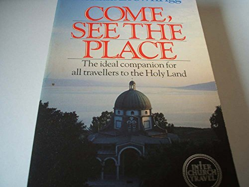 Come, See the Place By Ronald Brownrigg