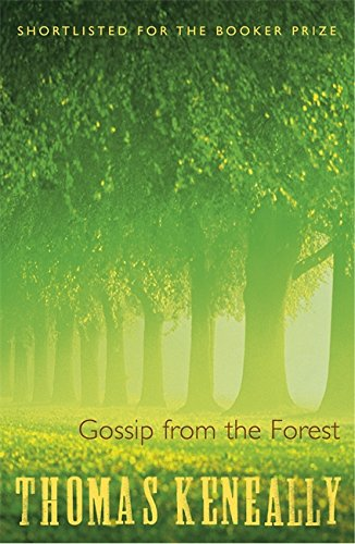 Gossip From the Forest By Thomas Keneally