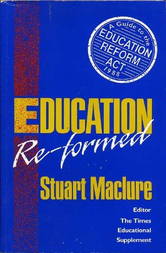 1988 education reform The political origins of the education reform act can be located in the crisis of the social democratic settlement of the post-war years (centre for contemporary cultural studies (cccs), 1981 whitty.