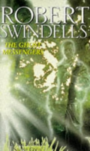 The Ghost Messengers By Robert Swindells