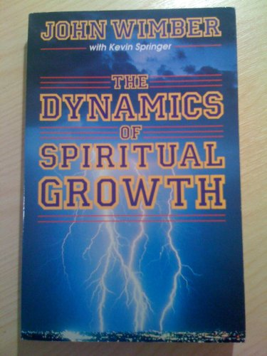 The Dynamics of Spiritual Growth By Kevin Springer