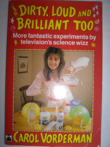 Dirty, Loud and Brilliant Too by Carol Vorderman