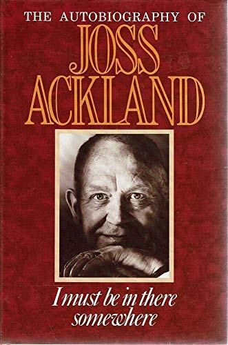 I Must be in There Somewhere By Joss Ackland