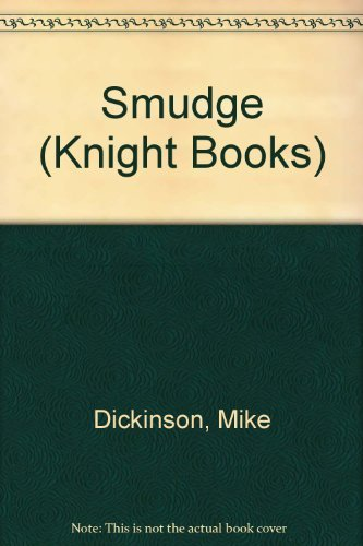 Smudge By Mike Dickinson