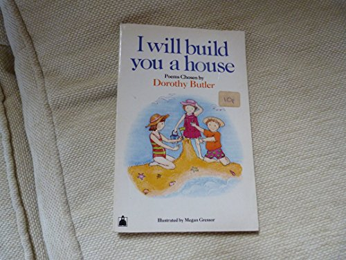 I Will Build You a House By Edited by Dorothy Butler