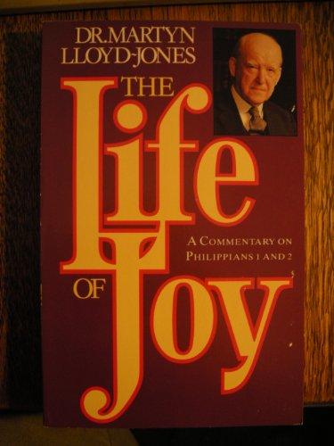 The Life of Joy By D. M. Lloyd-Jones