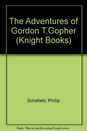 The Adventures of Gordon T.Gopher By Phillip Schofield