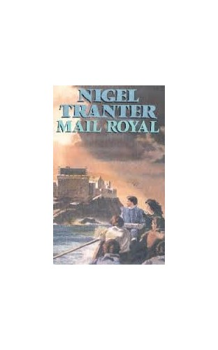 Mail Royal By Nigel Tranter