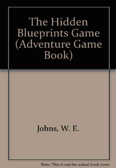 The Hidden Blueprints Game By W. E. Johns