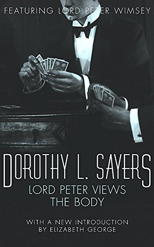 Lord Peter Views the Body: Lord Peter Wimsey Book 5 (Crime Club) By Dorothy L. Sayers