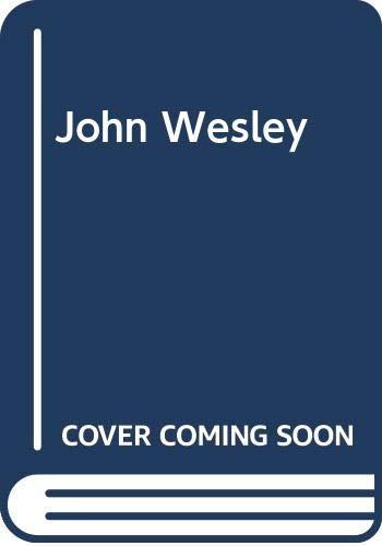 John Wesley By John Pollock