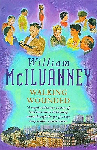 Walking Wounded By William McIlvanney