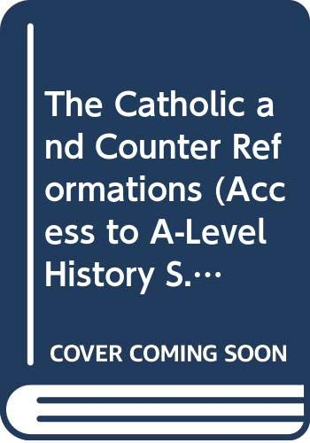 The Catholic and Counter Reformations by Keith Randell