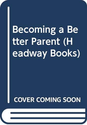 Becoming a Better Parent By Maurice Balson