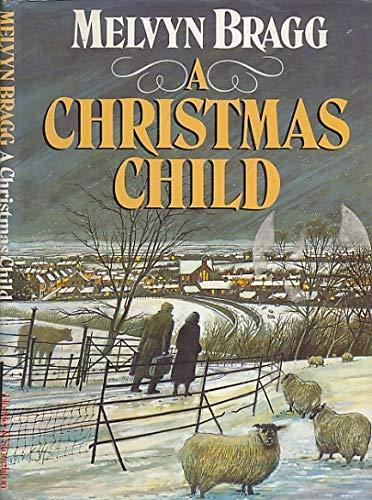 Christmas Child By Melvyn Bragg