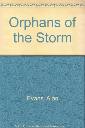 Orphans of the Storm By Alan Evans