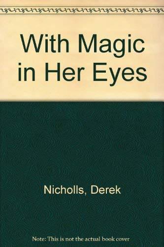 With Magic in Her Eyes By Derek Nicholls