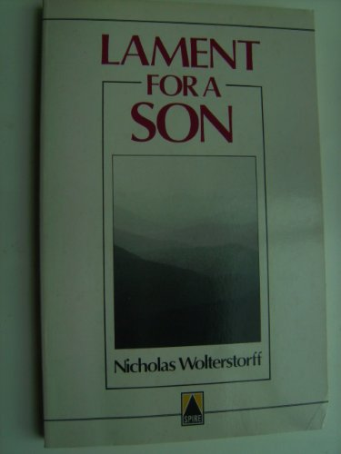 Lament for a Son By Nicholas Wolterstoff