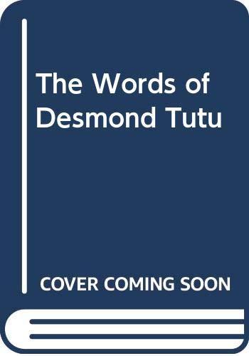 The Words of Desmond Tutu By Naomi Tutu