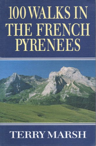100 Walks in the French Pyrenees (Teach Yourself) By Terry Marsh