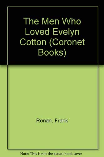 Men Who Loved Evelyn Cotton By Frank Ronan