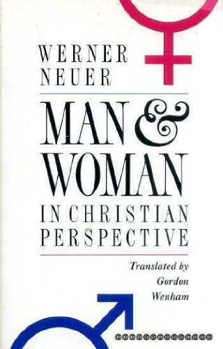 Man and Woman in Christian Perspective By Werner Newer