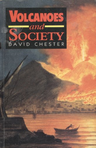 VOLCANOES AND SOCIETY By David K Chester
